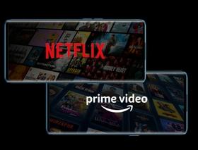 Netflix & Amazon Prime Video