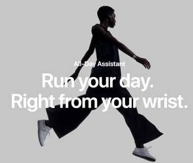 All-day Assistant:  Run Your Day.  Right From Your Wrist.